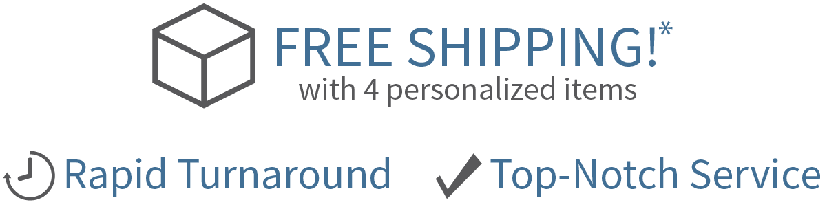 Free Shipping, Rapid Turnaround, Top-Notch Service